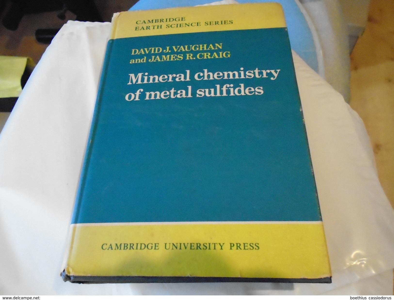 MINERAL CHEMISTRY OF METAL SULFIDES 1978 DAVID J. VAUGHAN JAMES R. CRAIG / CAMBRIDGE EARTH SCIENCE SERIES - Sciences