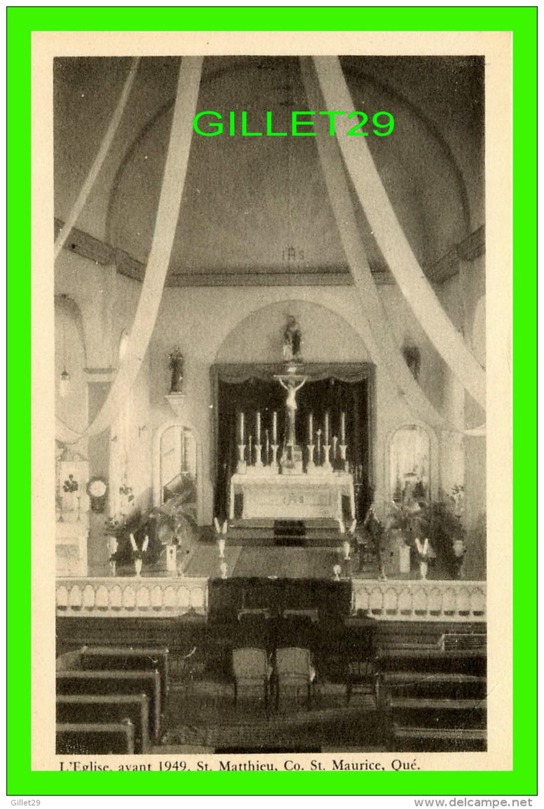 SAINT-MATHIEU DU PARC, CO ST MAURICE, QUÉBEC - L'ÉGLISE, AVANT 1949, L'AUTEL - PECO - - Autres