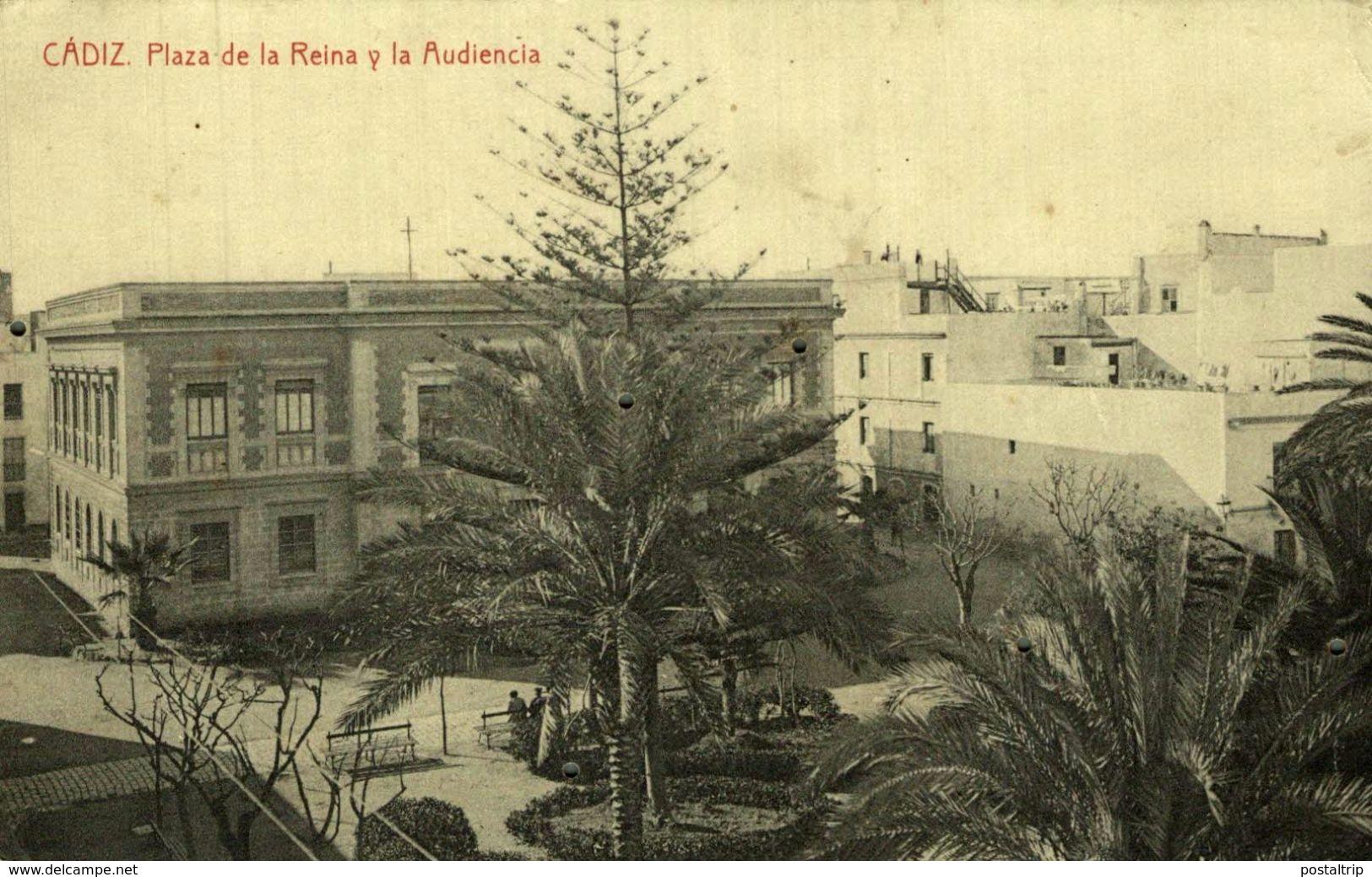 CADIZ. PLAZA DE LA REINA Y LA AUDIENCIA - Cádiz