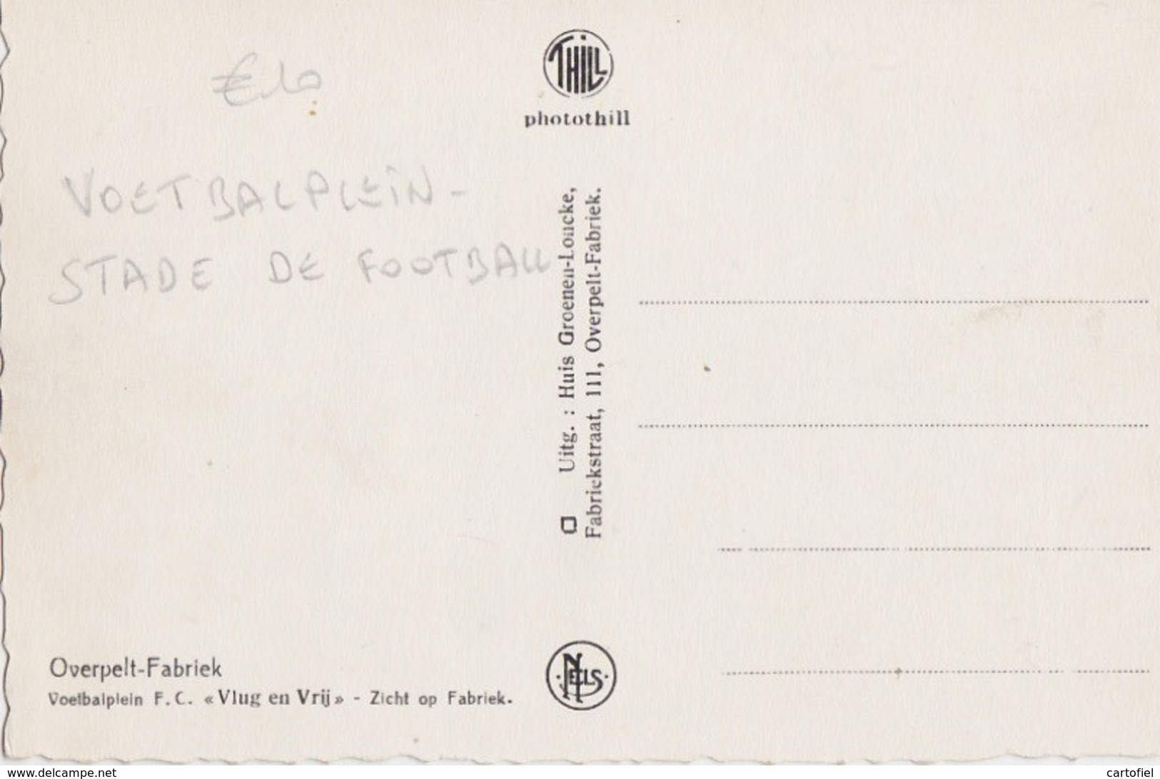 OVERPELT-FABRIEK-VOETBALPLEIN-F.C. VLUG EN VRIJ-STADE DE FOOTBALL-UITGAVE HUIS GROENEN-ZIE DE 2 SCANS-MOOI ! ! ! - Overpelt