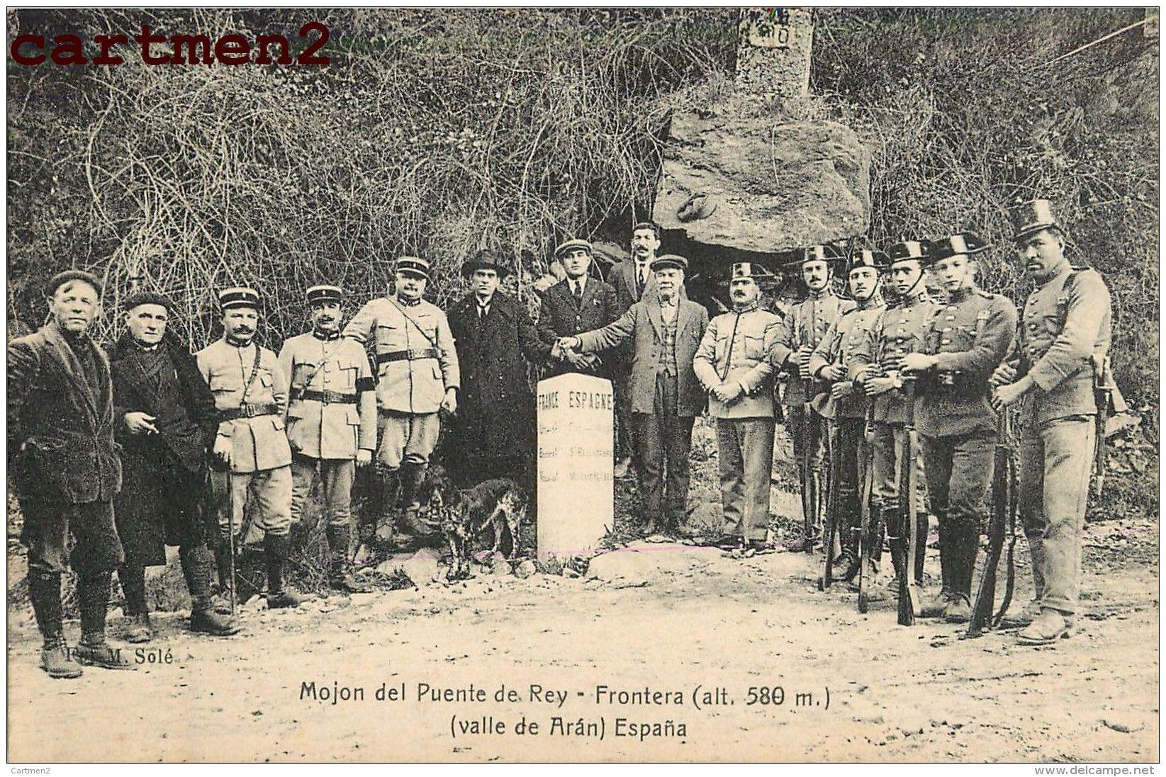 VALLE DE ARAN MOJON DEL PUENTE DE REY FRONTERA DOUANE DOUANIERS ESPANA PYRENEES CATALUNA - España