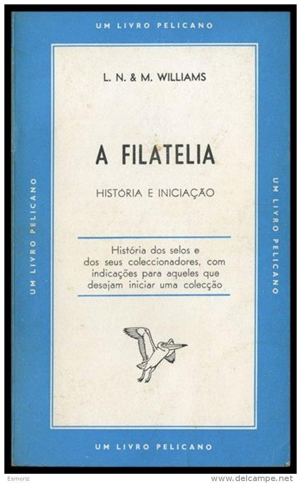 GENERAL, Filatelia História E Iniciação, By L. N. & M. Williams - 1853 : D.Maria