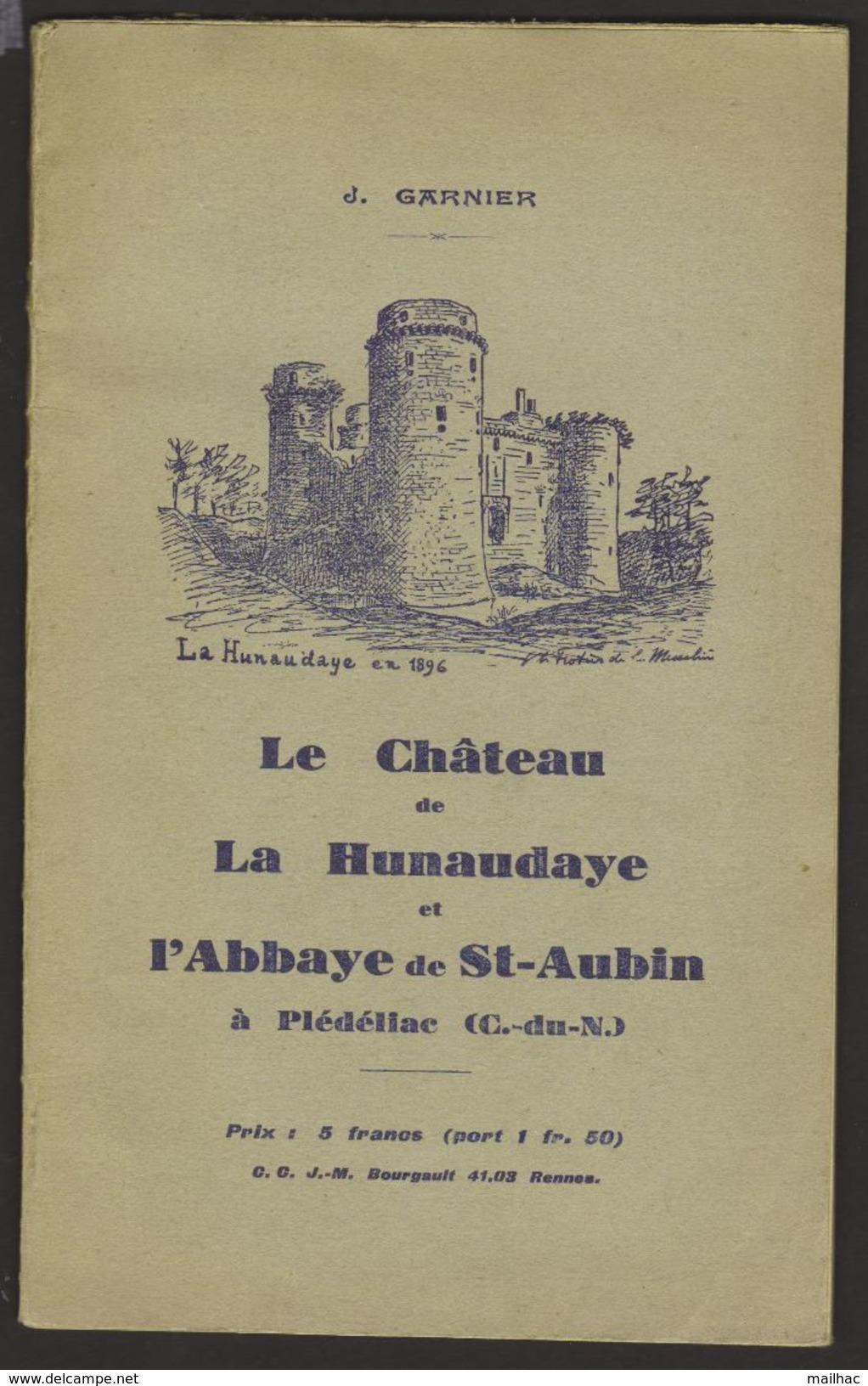 D 22 - Le Château De La Hunaudaye Et L'Abbaye De Sainr-Aubon - 1936 - PLEDELIAC - J. GARNIER - Livres, BD, Revues