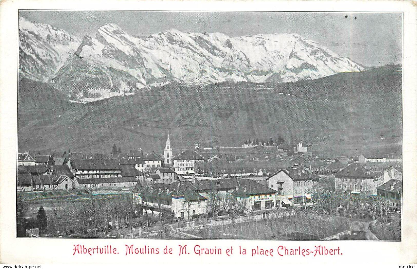 ALBERTVILLE - Moulins De M.Gravin Et La Place Charles-Albert. - Albertville