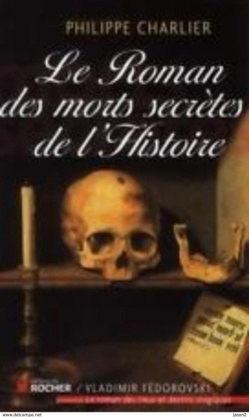 Philippe Charlier Le Roman Des Morts Secretes De L'histoire 2011 EO - Histoire