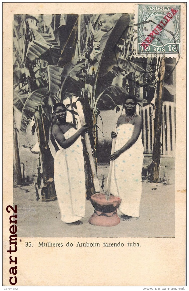 ANGOLA MULHERES DO AMBOIM FAZENDO FUBA REPUBLICA PORTUGAL AFRIQUE - Angola