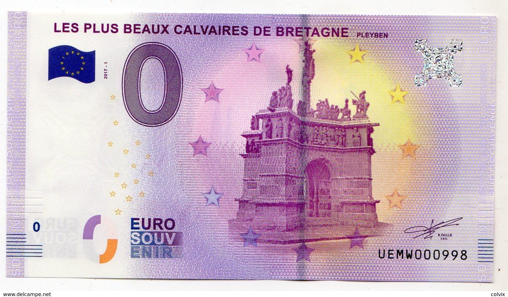 2017-1 BILLET TOURISTIQUE 0 EURO SOUVENIR N°UEBW000998 LES PLUS BEAUX CALVAIRESDE BRETAGNE Numéro < à 1000 - Private Proofs / Unofficial
