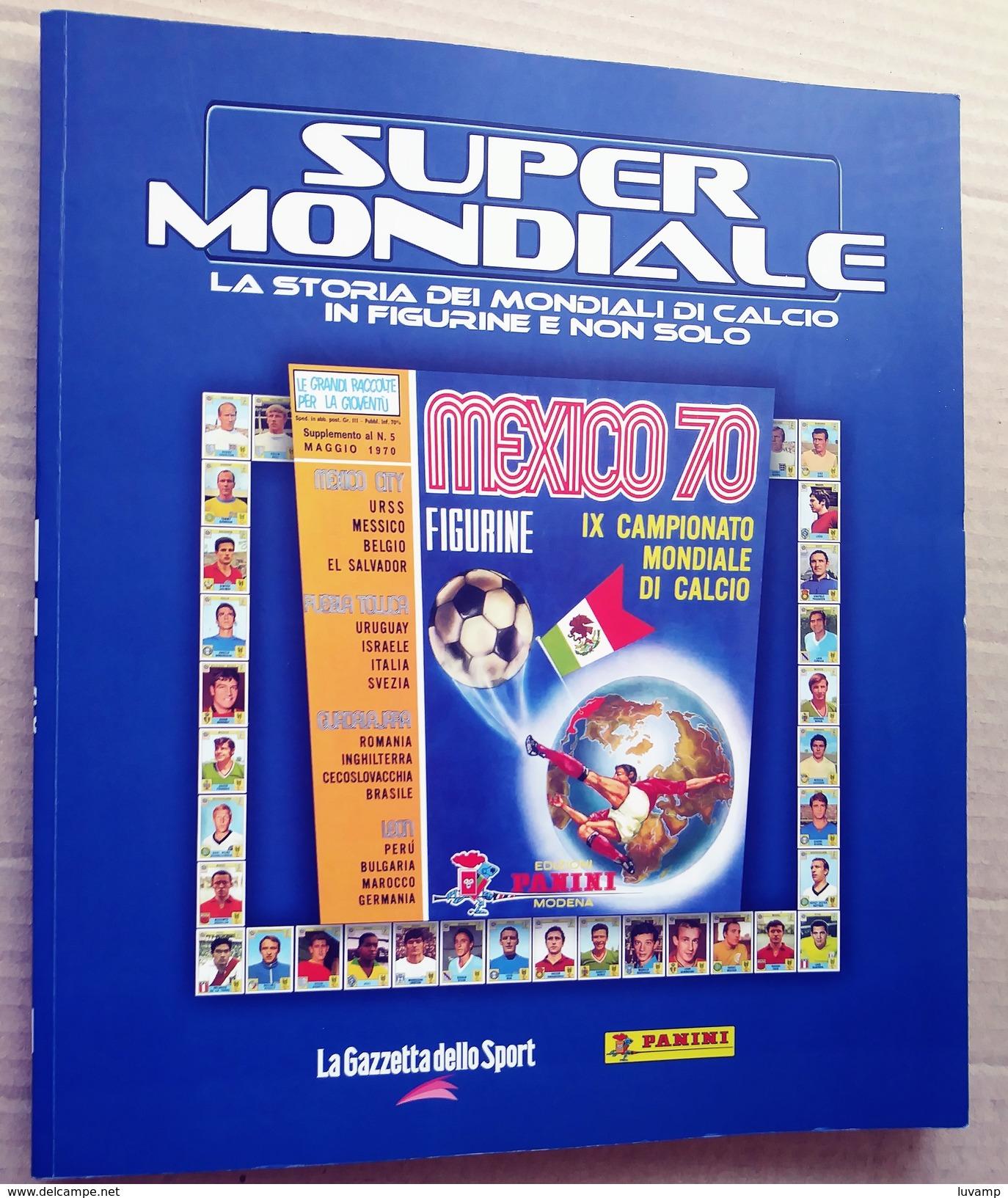 SUPER MONDIALI DI CALCIO -GAZZETTA DELLO SPORT (120717) - Panini