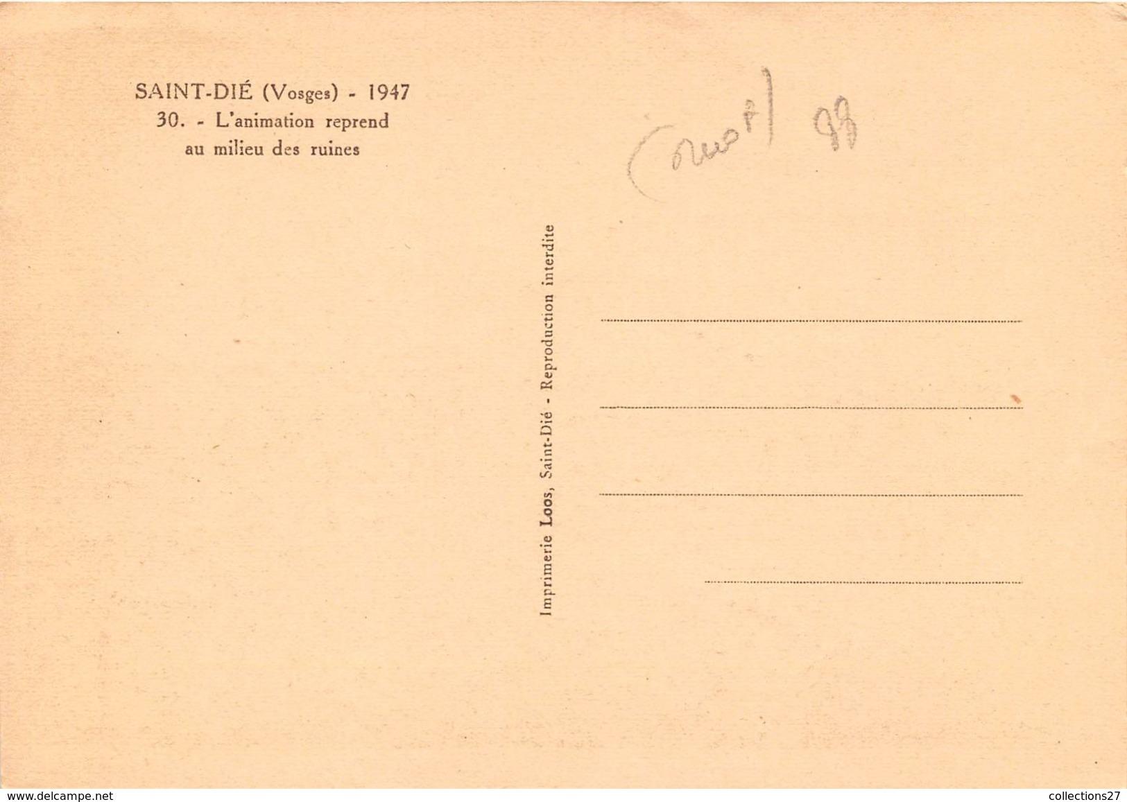 88-SAINT-DIE- L'ANIMATION REPREND AU MILIEU DES RUINES 1947 - Saint Die