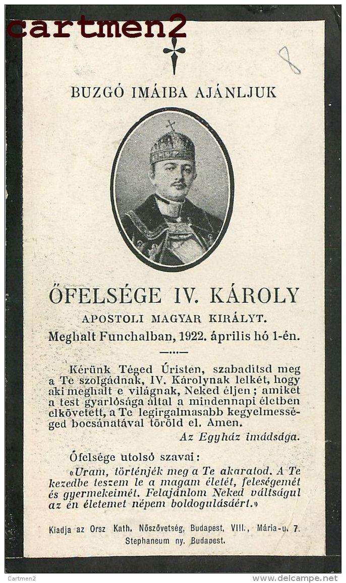 FAIRE-PART DECES CHARLES 1er KAROLY IV HONGRIE HUNGARY BUDAPEST AUTRICHE AUSTRIA - Todesanzeige