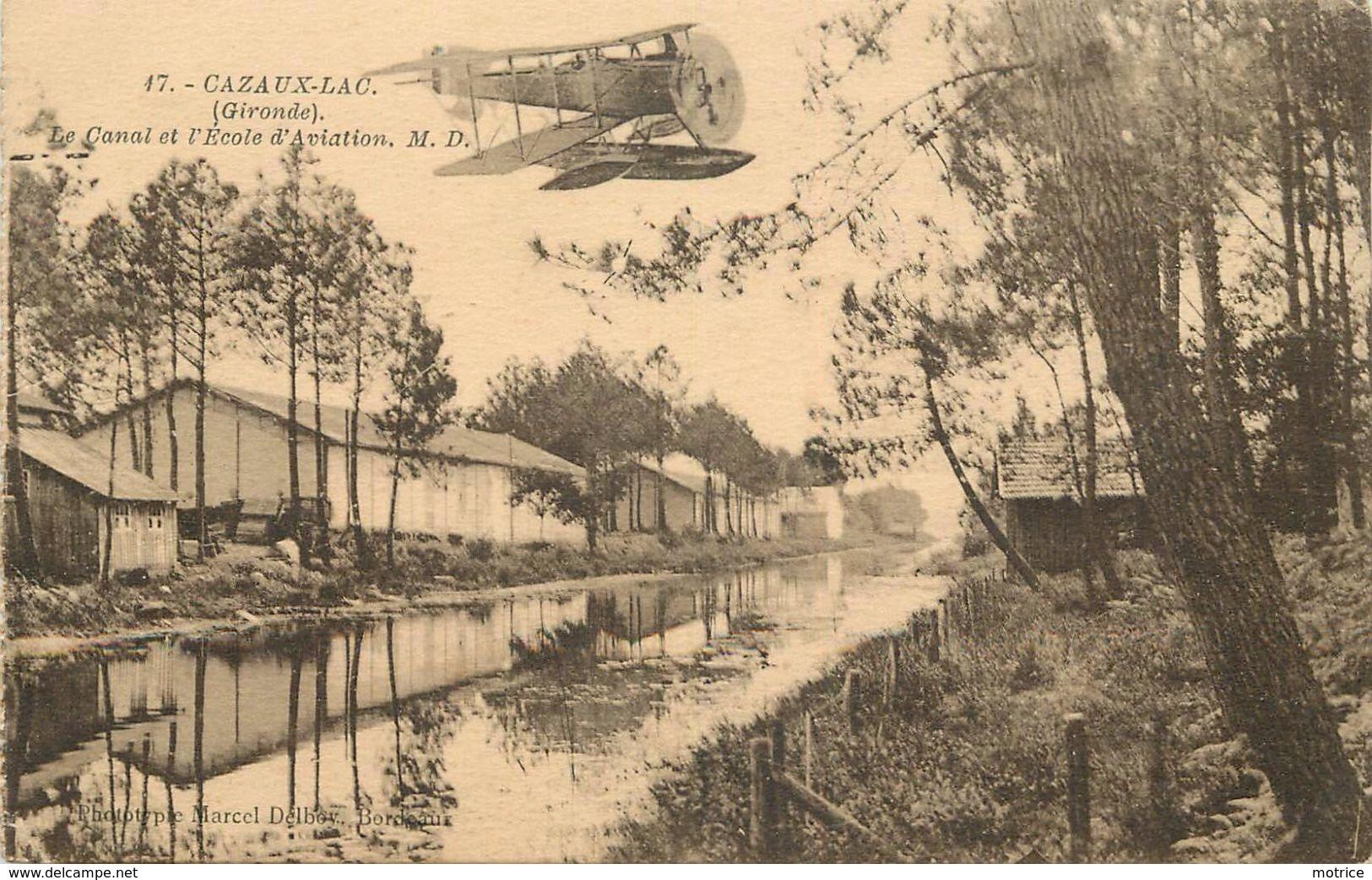 CAZAUX LAC - Le Canal Et L'école D'aviation. - Aérodromes