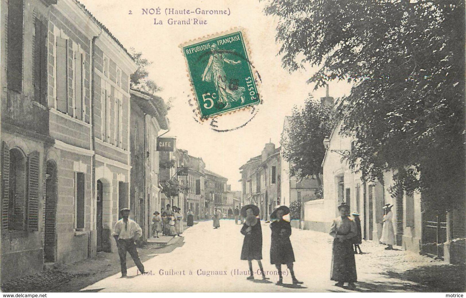 NOE - La Grande Rue.(carte Vendue En L'état). - Other Municipalities