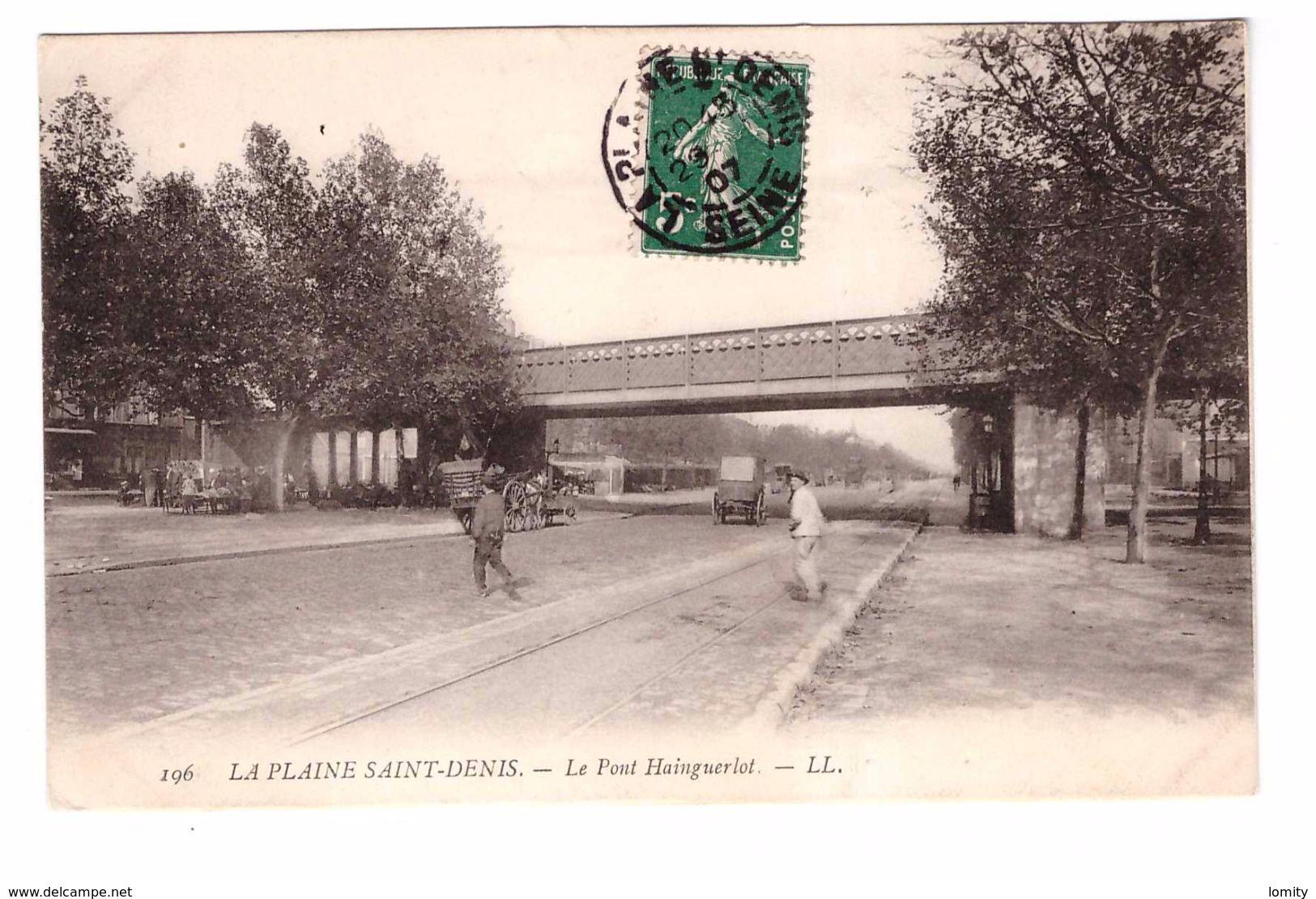 93 La Plaine Saint Denis Le Pont Hainguerlot Cpa Animée Attelage Cachet Plaine St Denis 1907 - Saint Denis