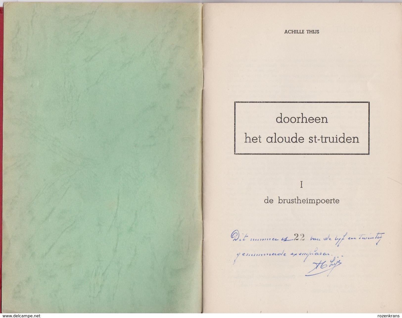 Doorheen Het Aloude Sint-Truiden De Brusthimpoerte Achille Thijs - Livres, BD, Revues