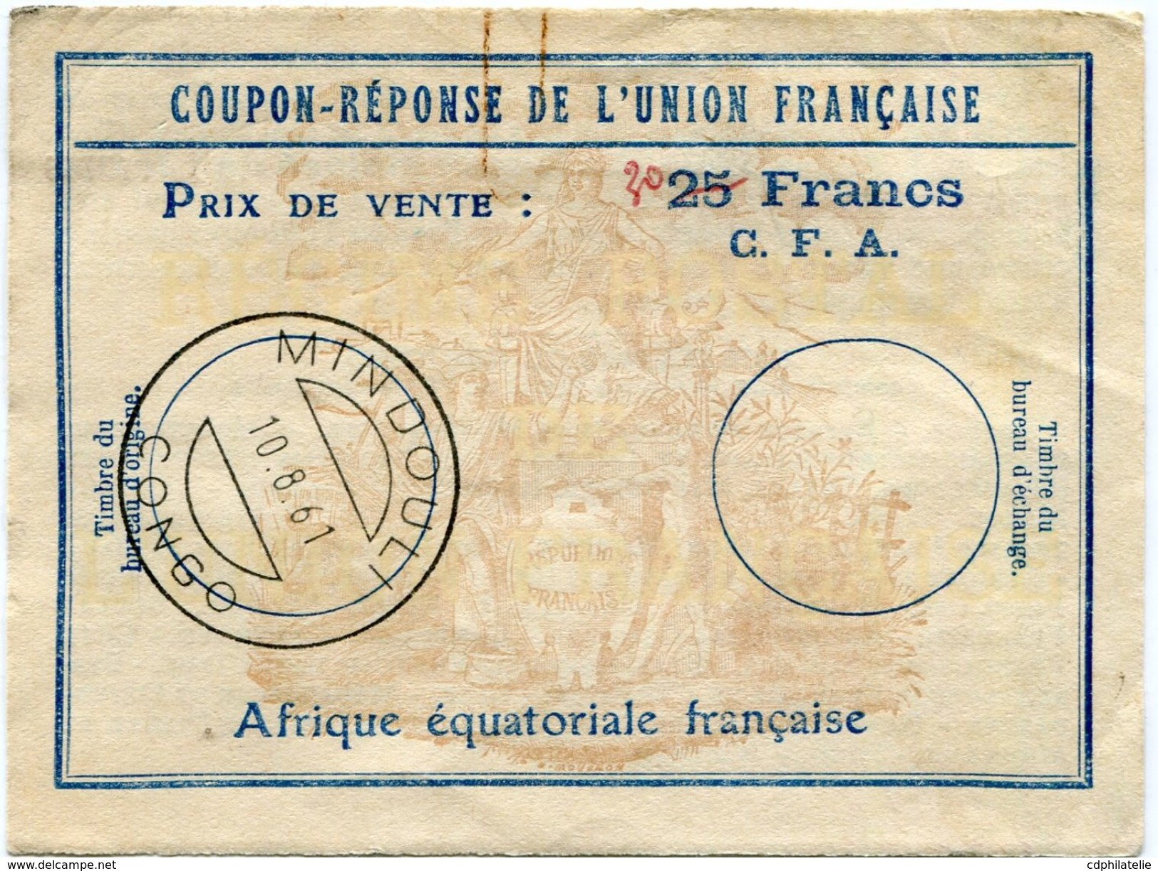 A. E. F. COUPON-REPONSE DE L'UNION FRANCAISE DE 25 FRANCS C.F.A. MAJORE DE 5 FRANCS.....AVEC OBL. MINDOULI 10-8-61 CONGO - Brieven En Documenten