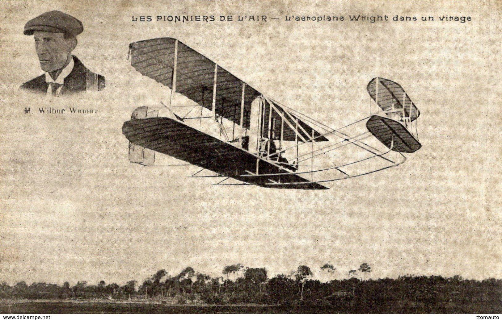 Les Pionniers De L'Air  -  L'aéroplane Wright Dans Un Virage  -  Wilbur Wright  -  CPA - Aviadores