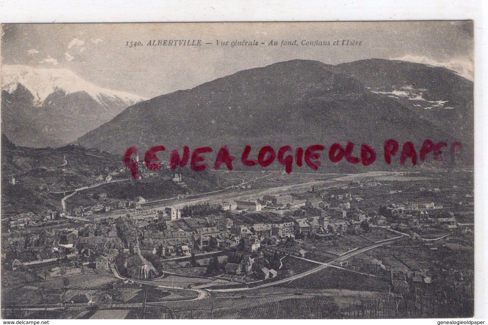 73- ALBERTVILLE-VUE GENERALE  AU FOND CONFLANS ET L' ISERE -EDITEUR GOUTAGNY LYON N° 1540 - Albertville