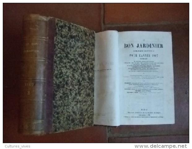 Le Bon Jardinier. Almanach Horticole Pour L'année 1867. Contenant Les Principes Généraux De Culture.... - Livres, BD, Revues