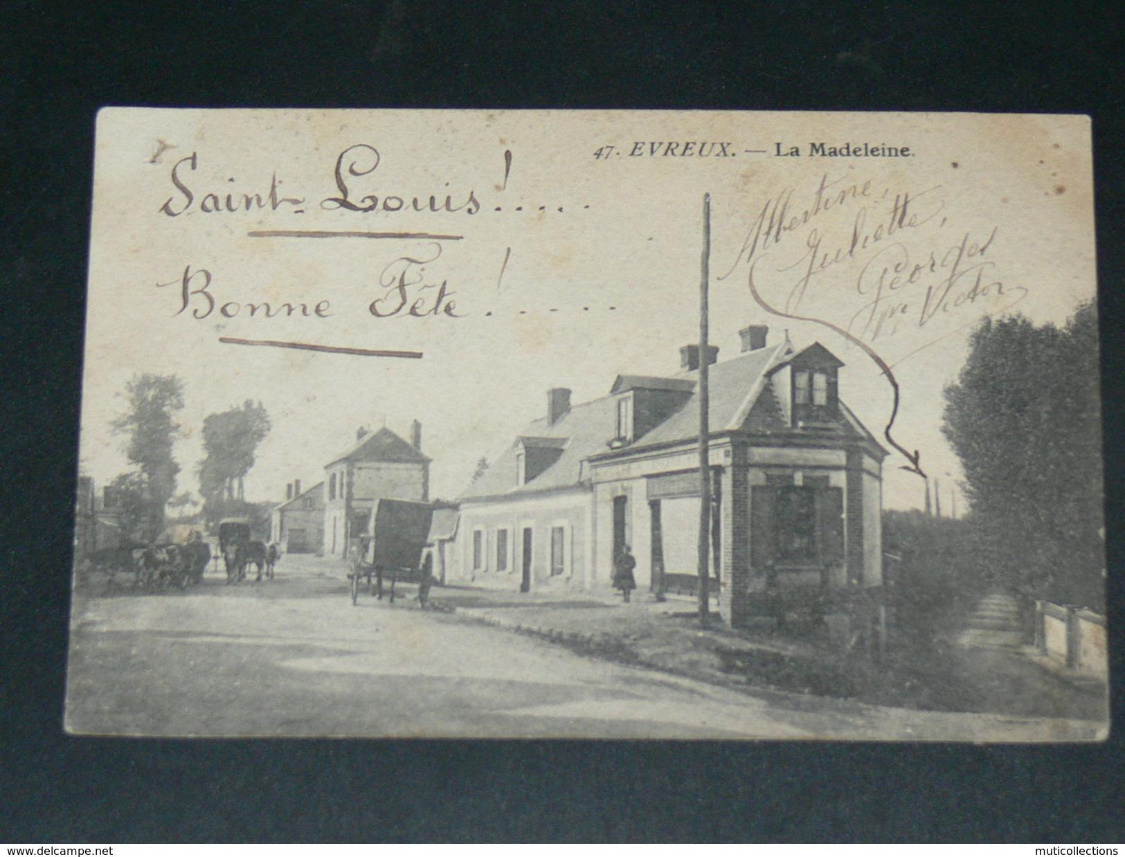 EVREUX    1910    LA  MADELEINE      CIRC  EDIT - Evreux