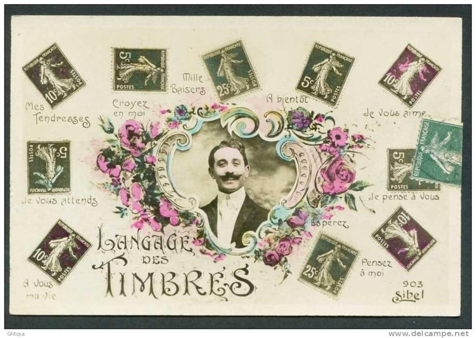 """CPA. ILLUSTRATION Avec Cliché Photographique D'un Galant :  """"LANGAGE DES TIMBRES"""" - Timbres (représentations)"""