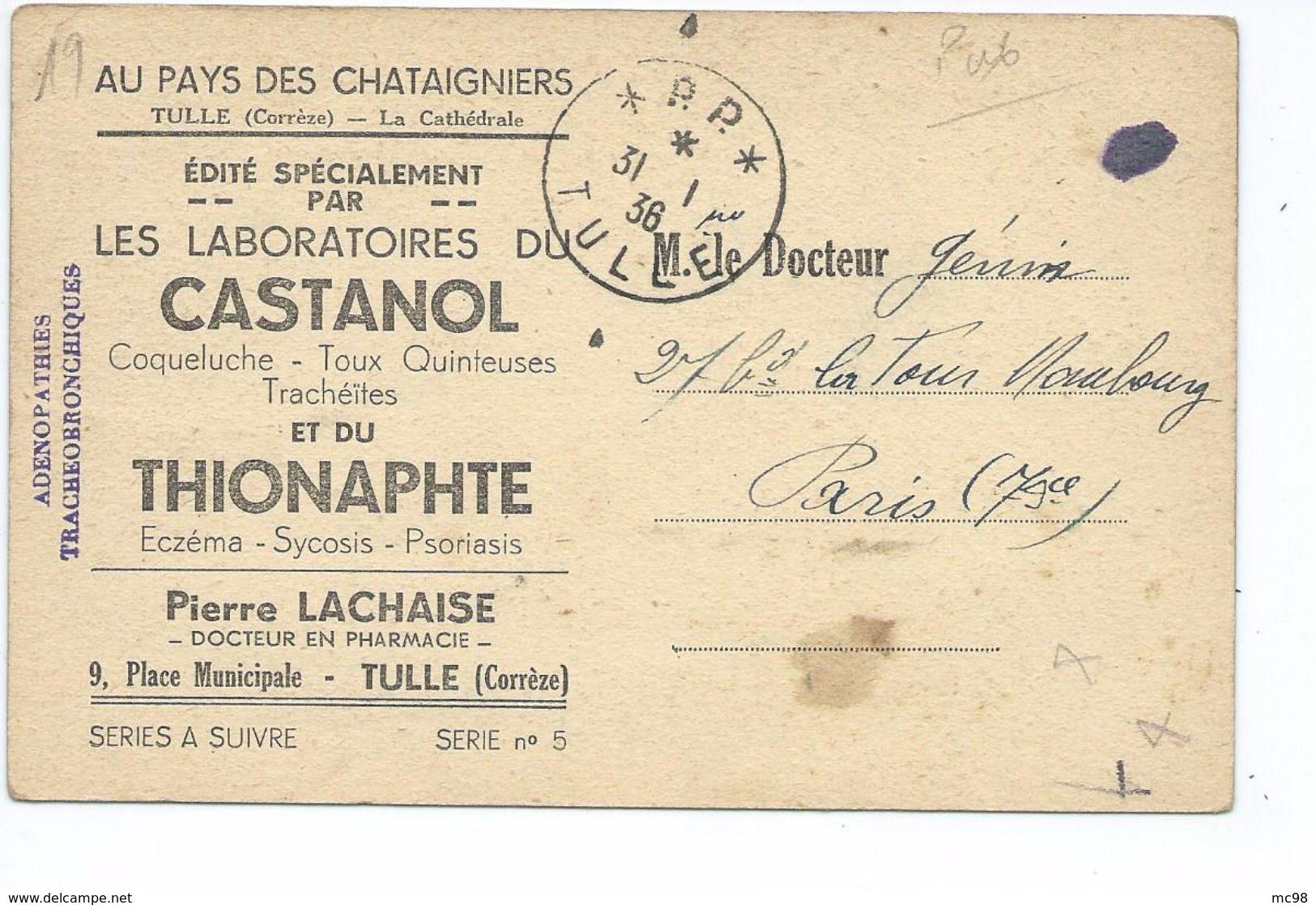 """71171119- Carte Publ. Des """"Labortoires Du CASTANOL Et Du THIONAPHTE"""" - Pierre Lachaise à Tulle - Tulle"""
