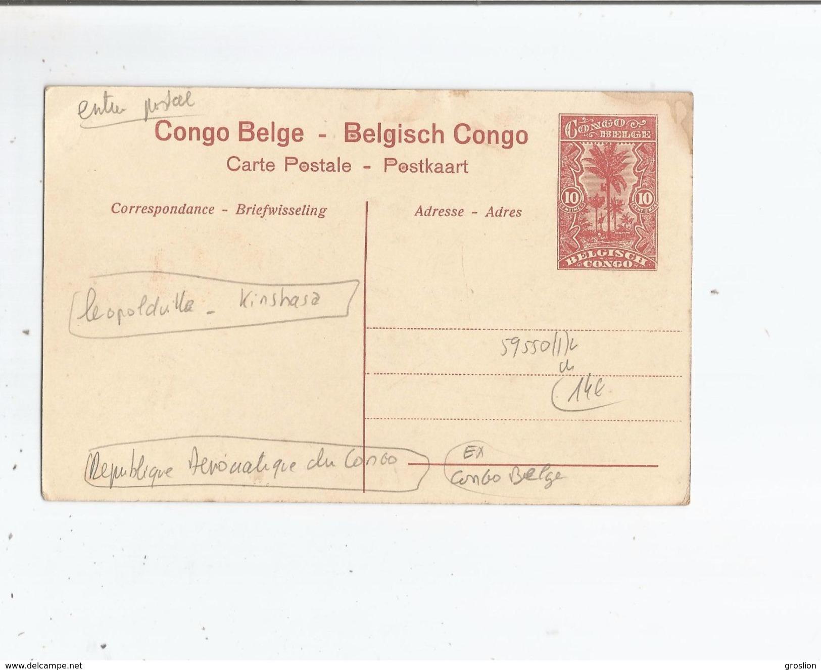 LEOPOLDVILLE (KINSHASA) 44 CONGO BELGE LE PORT . UNE VUE DES MAGASINS ET ATELIERS (CARTE AVEC ENTIER POSTAL) - Kinshasa - Léopoldville