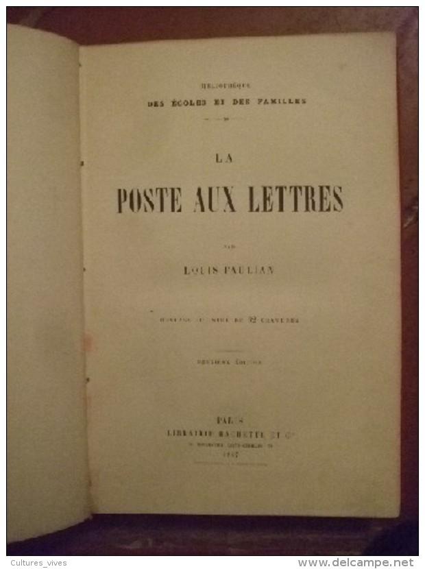 La Poste Aux Lettres Par Louis Paulian. Ouvrage Illustré De 62 Gravures. Deuxième édition. - Non Classés