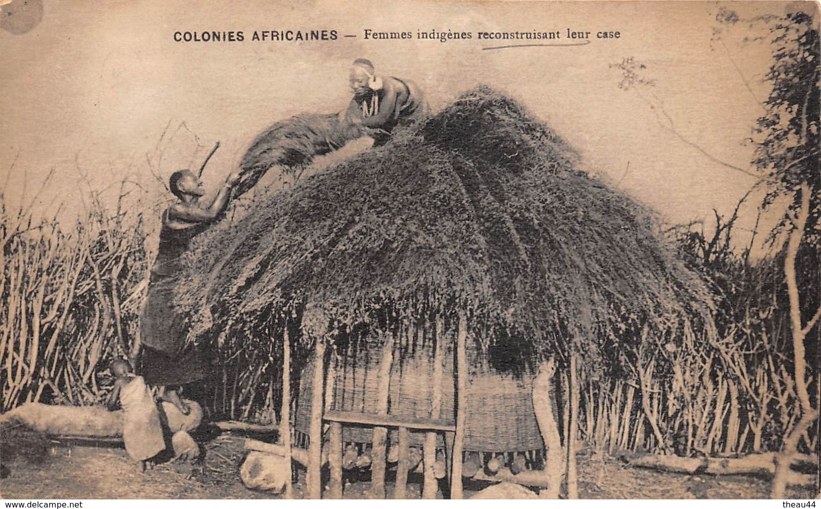 ¤¤  -  CÔTE-D'IVOIRE  -  Colonies Africaines  -  Femmes Indigènes Reconstruisant Leur Case   -  ¤¤ - Côte-d'Ivoire