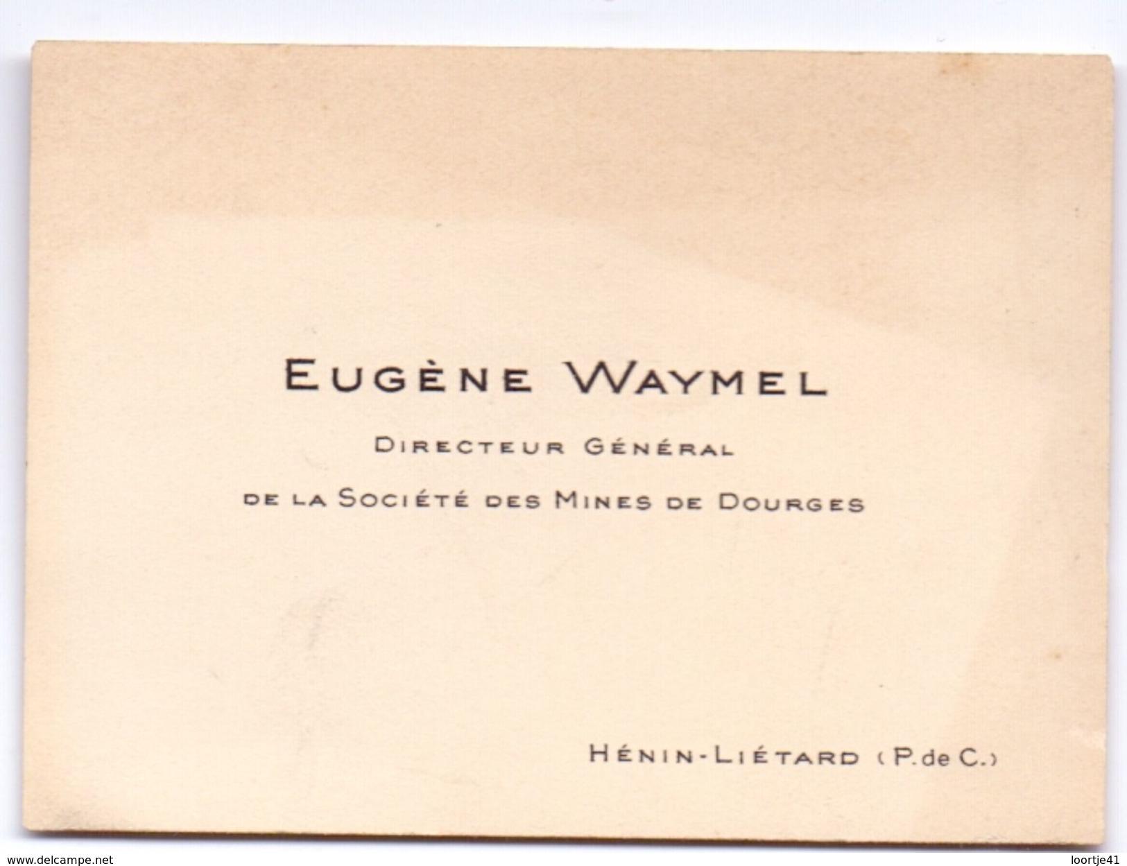 Visitekaartje - Carte Visite - Eugène Waymel - Directeur Des Mines De Dourges - Hénin Liétard - Visitenkarten