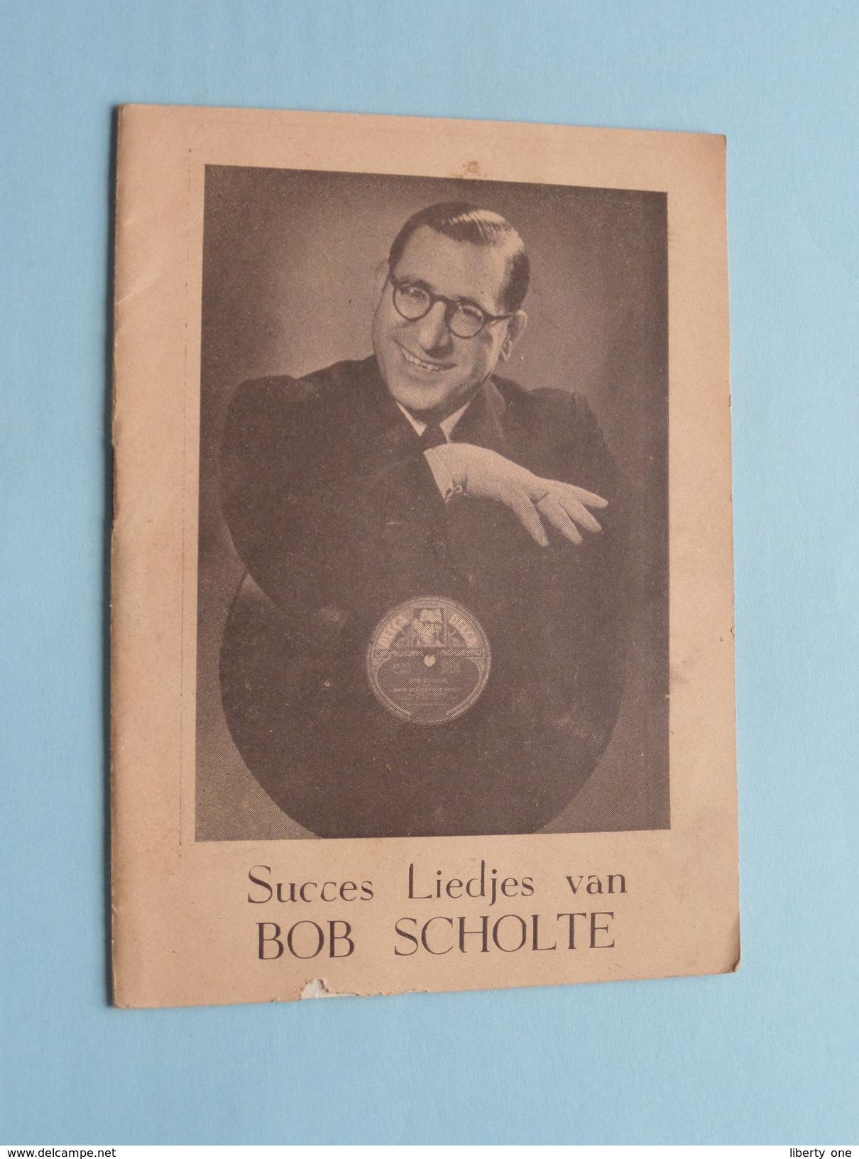 Succes Liedjes Van BOB SCHOLTE ( Magazine +/- 15,5 X 11 Cm - 12 Pag + Kaft > Zie Foto's ) - Objets Dérivés