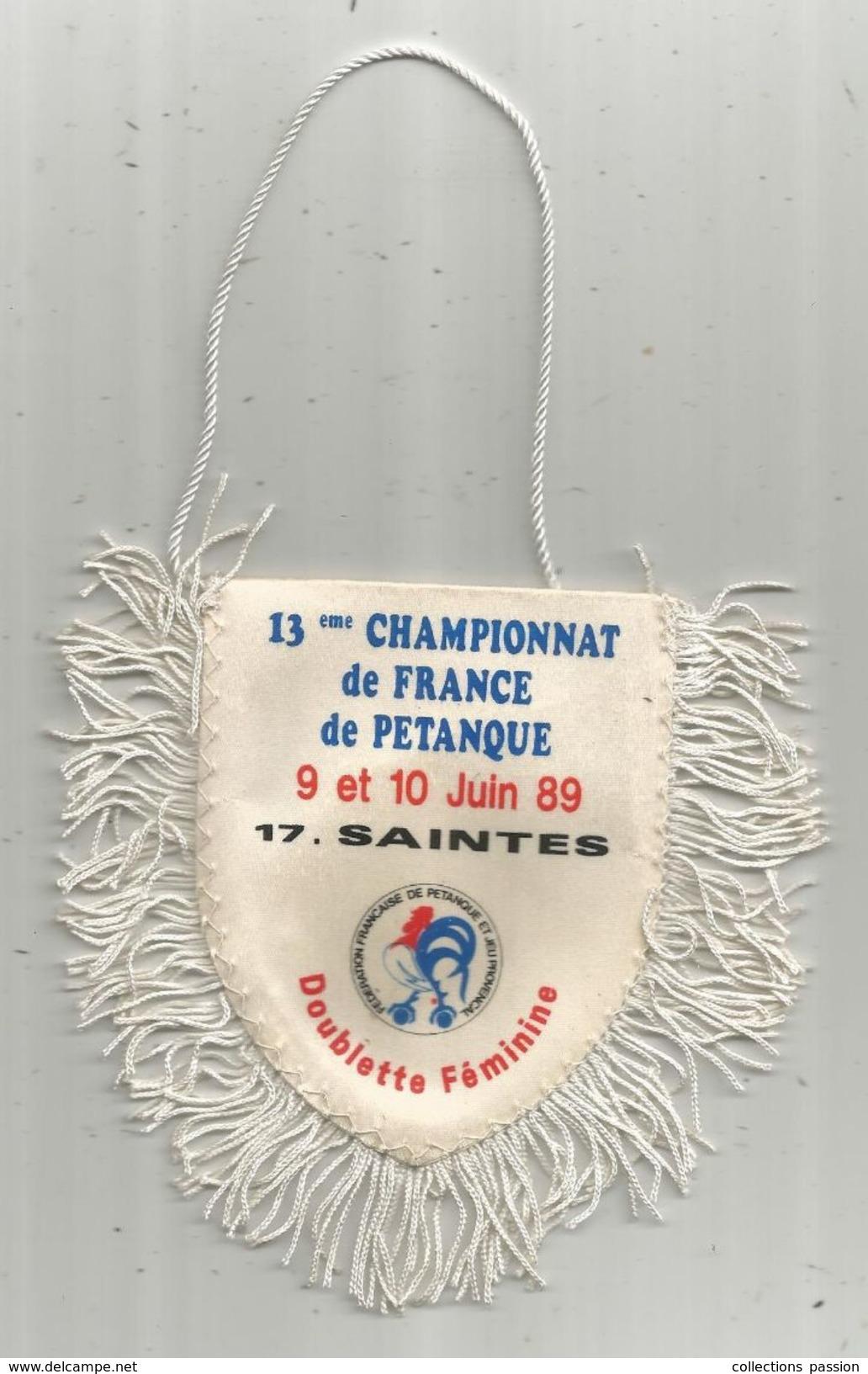 Fanion , Sports , PETANQUE , 13 éme Championnat De France , 1989 , Doublette Féminine , 17 , SAINTES, Frais Fr : 1.55 E - Pétanque