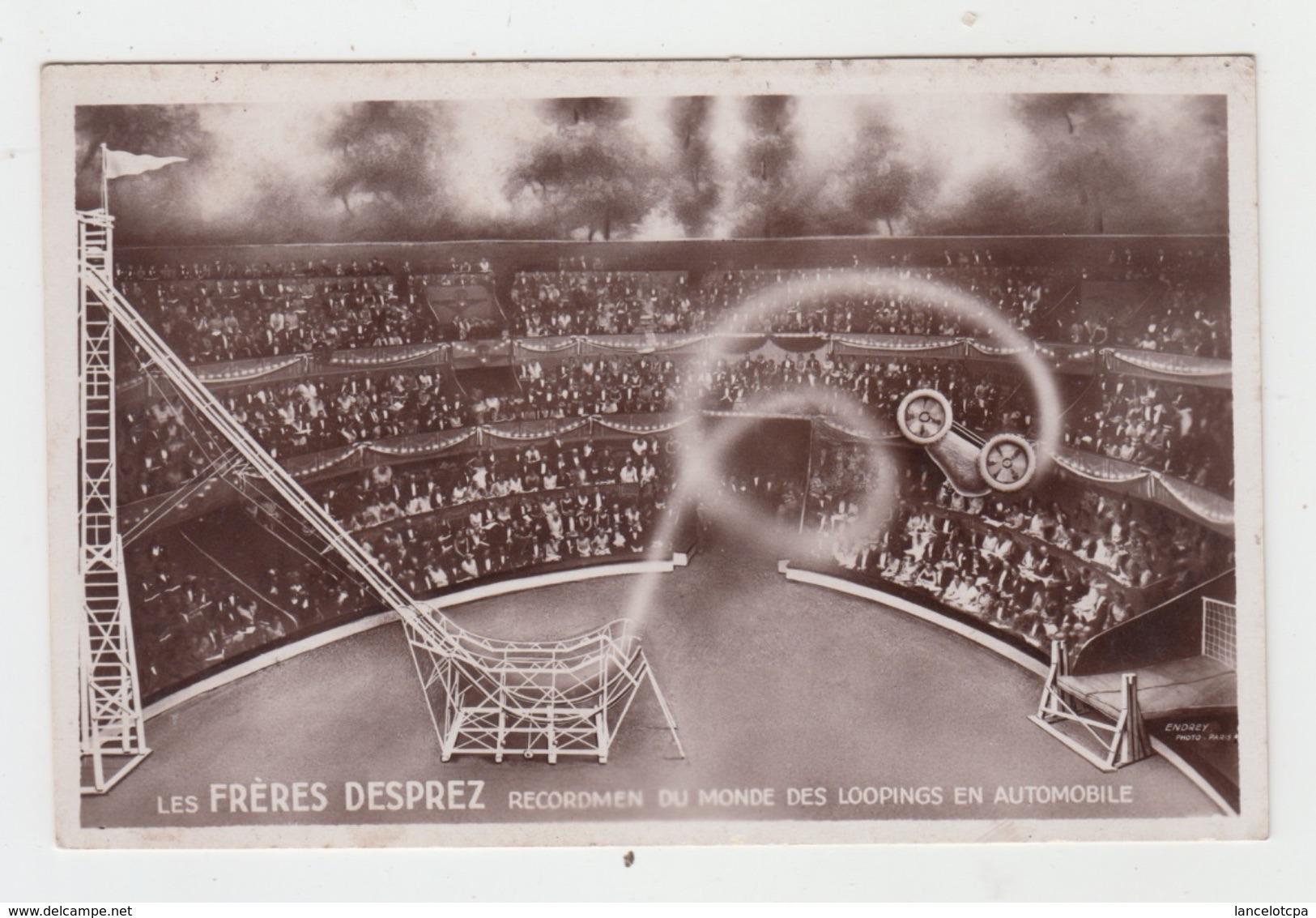 LE CIRQUE / LES FRERES DESPREZ - RECORDMEN DU MONDE DES LOOPINGS EN AUTOMOBILE - Circus