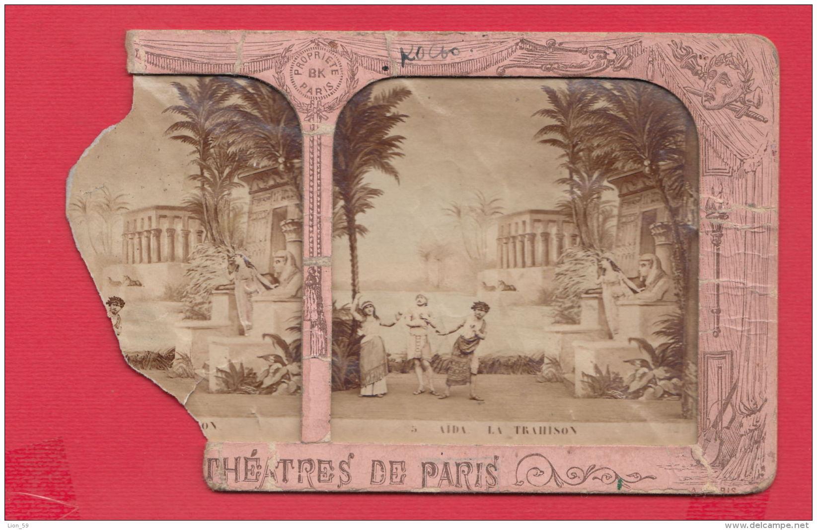 220133 / Old Real Original Photo -  THEATRES DE PARIS , AIDA LA TRAHISON , COLOR , - BK PROPRIETE - Stereoscopi
