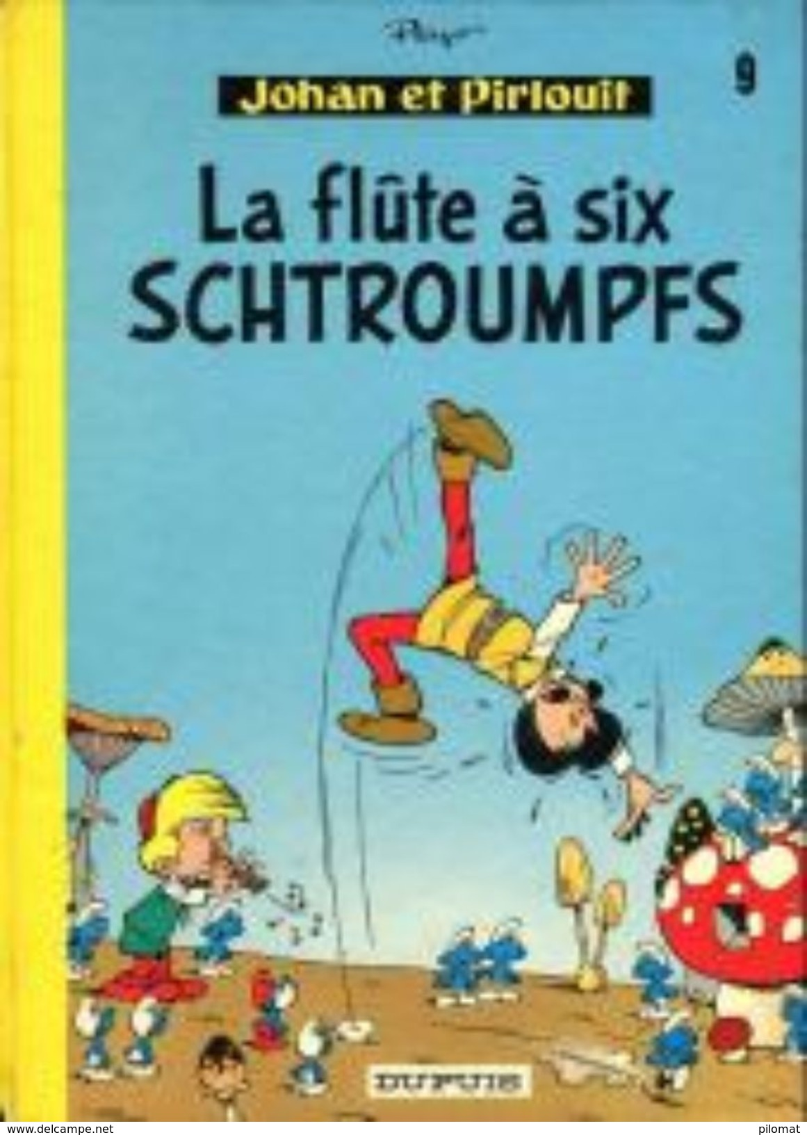 Johan Et Pirlouit 9 La Flûte à Six Schtroumfs PEYO édition Ancienne - Johan Et Pirlouit