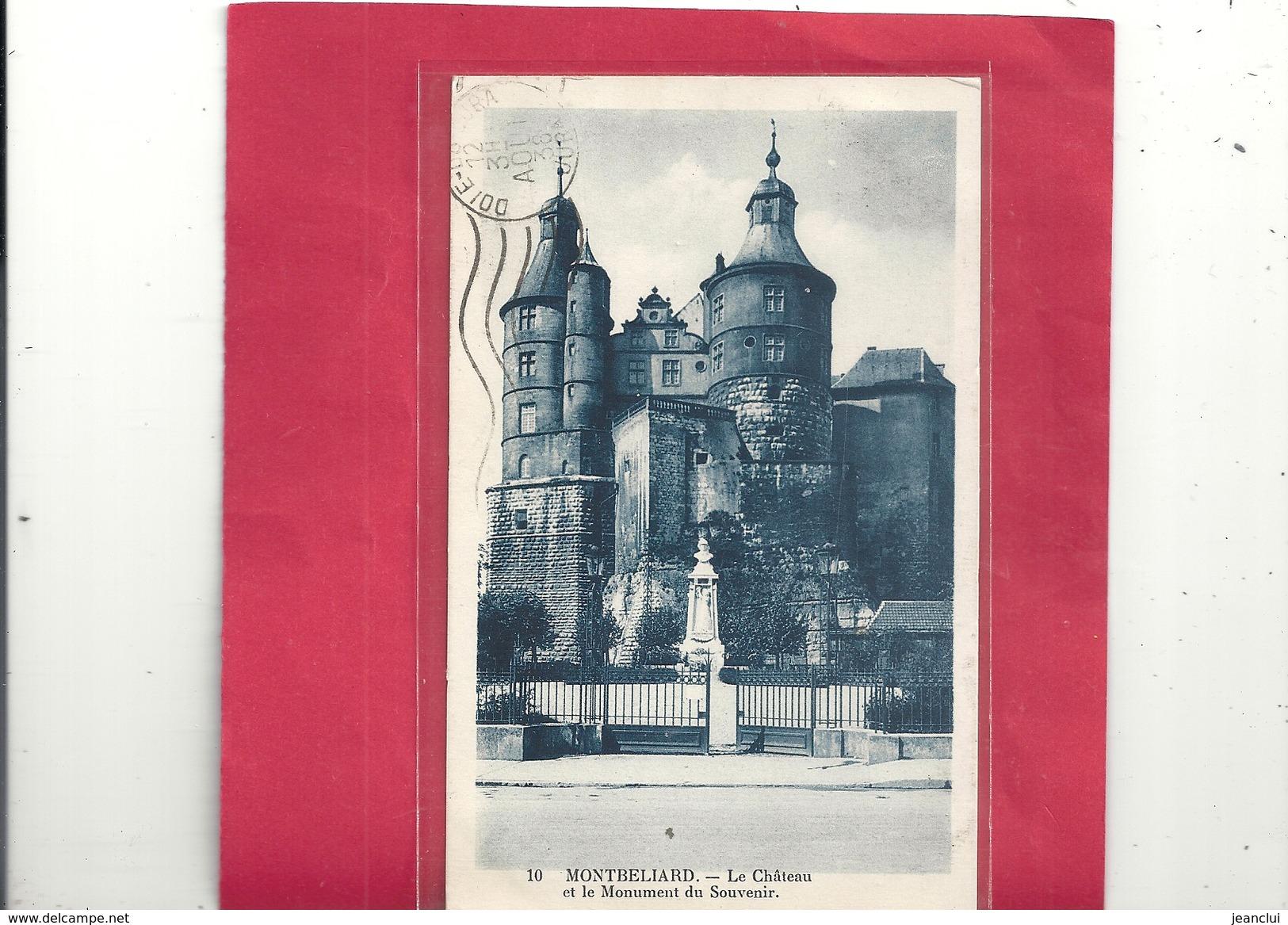 10.MONTBELIARD - LE CHATEAU ET LE MONUMENT DU SOUVENIR . AFFR LE 12 AOUT 1938 AU VERSO . 2 SCANES - Montbéliard