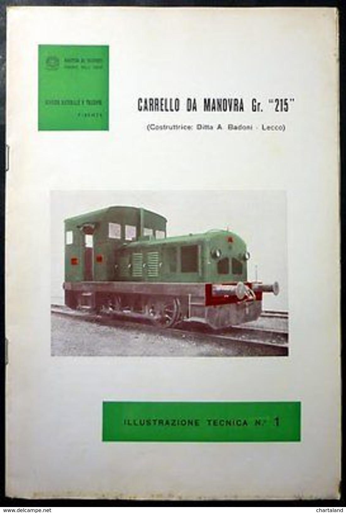 Ferrovie - Brochure Locomotore Carrello Da Manovra Gr. 215 - Ditta Badoni - 1962 - Unclassified