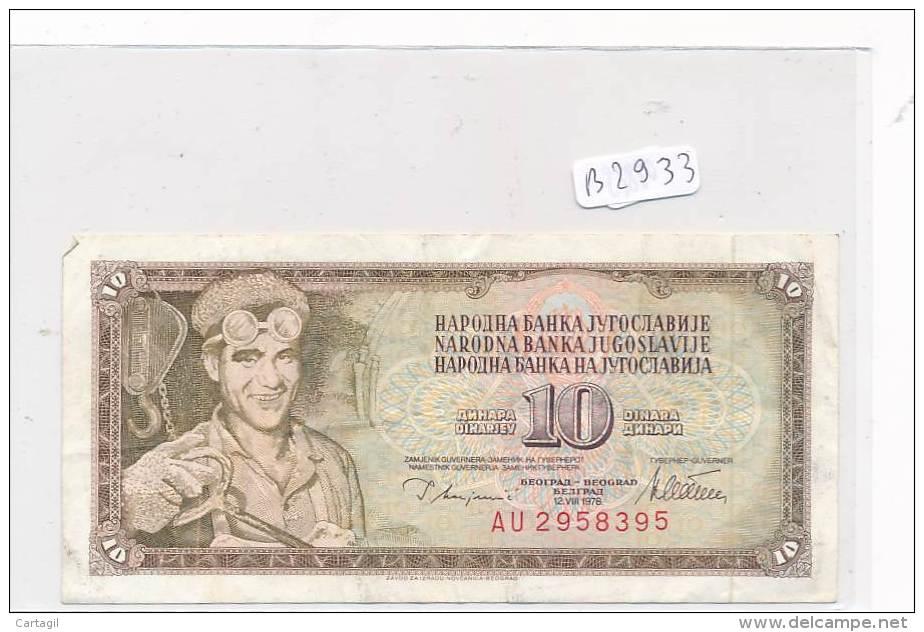 Billets -B2933-Yougoslavie -10 Dinara 1978 (type, Nature, Valeur, état... Voir  Double Scans) - Yugoslavia