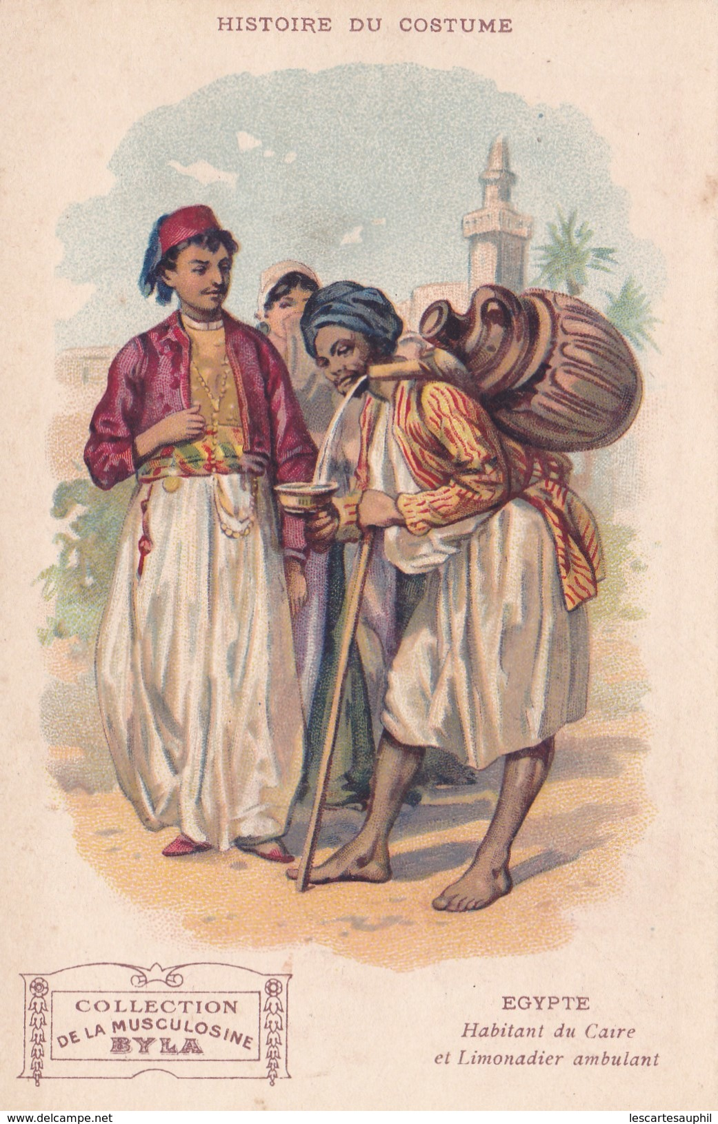 Egypte Habitant Du Caire Et Limonadier Ambulant Histoire Du Costume Coll Musculosine BYLA Chromo - Andere