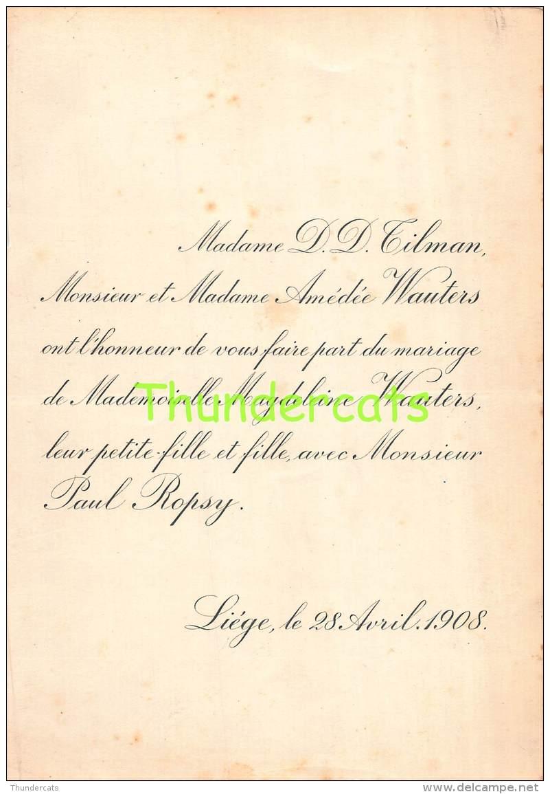 FAIRE PART MARIAGE  TILMAN AMEDEE WAUTERS MAGDELEINE PAUL ROPSY LIEGE 1908 - Mariage