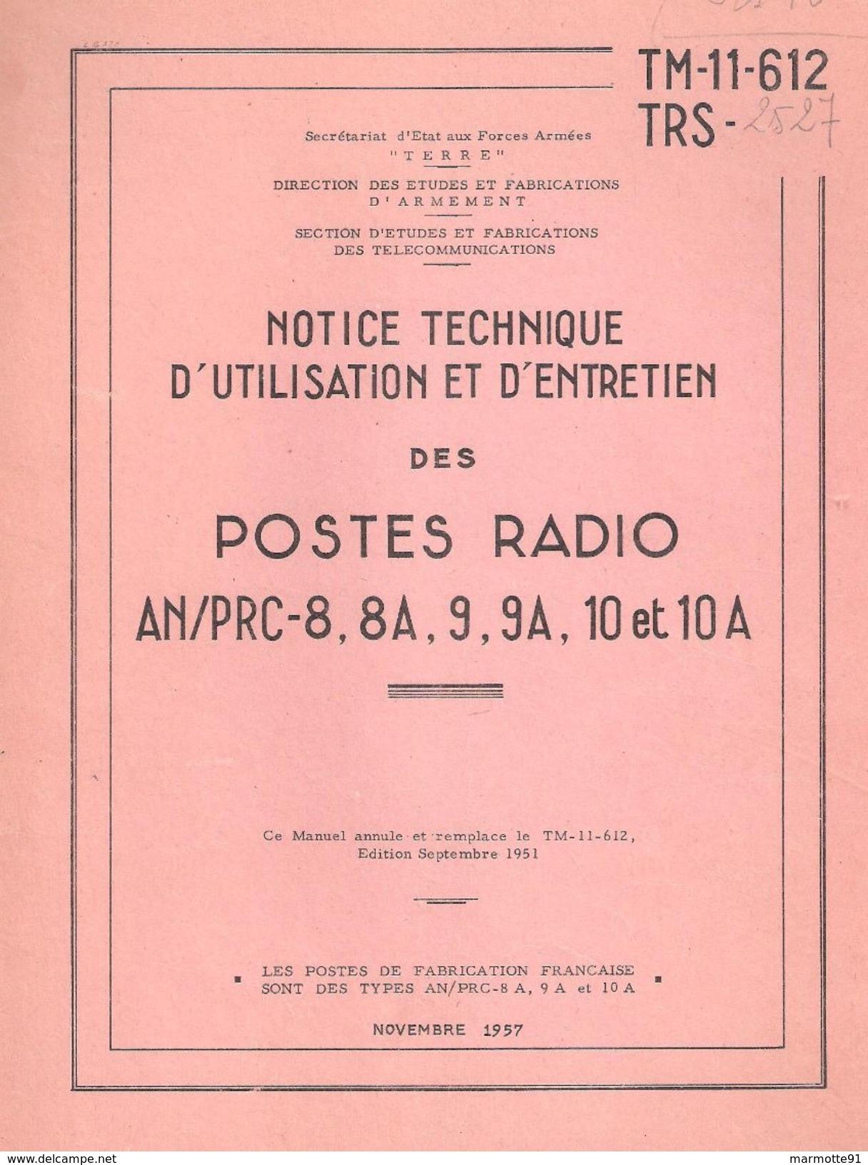 NOTICE TECHNIQUE UTILISATION ENTRETIEN POSTE RADIO AN/PRC-8 8A 9 9A 10 ET 10A TRANSMISSIONS  TELECOMMUNICATIONS 1957 - Radio