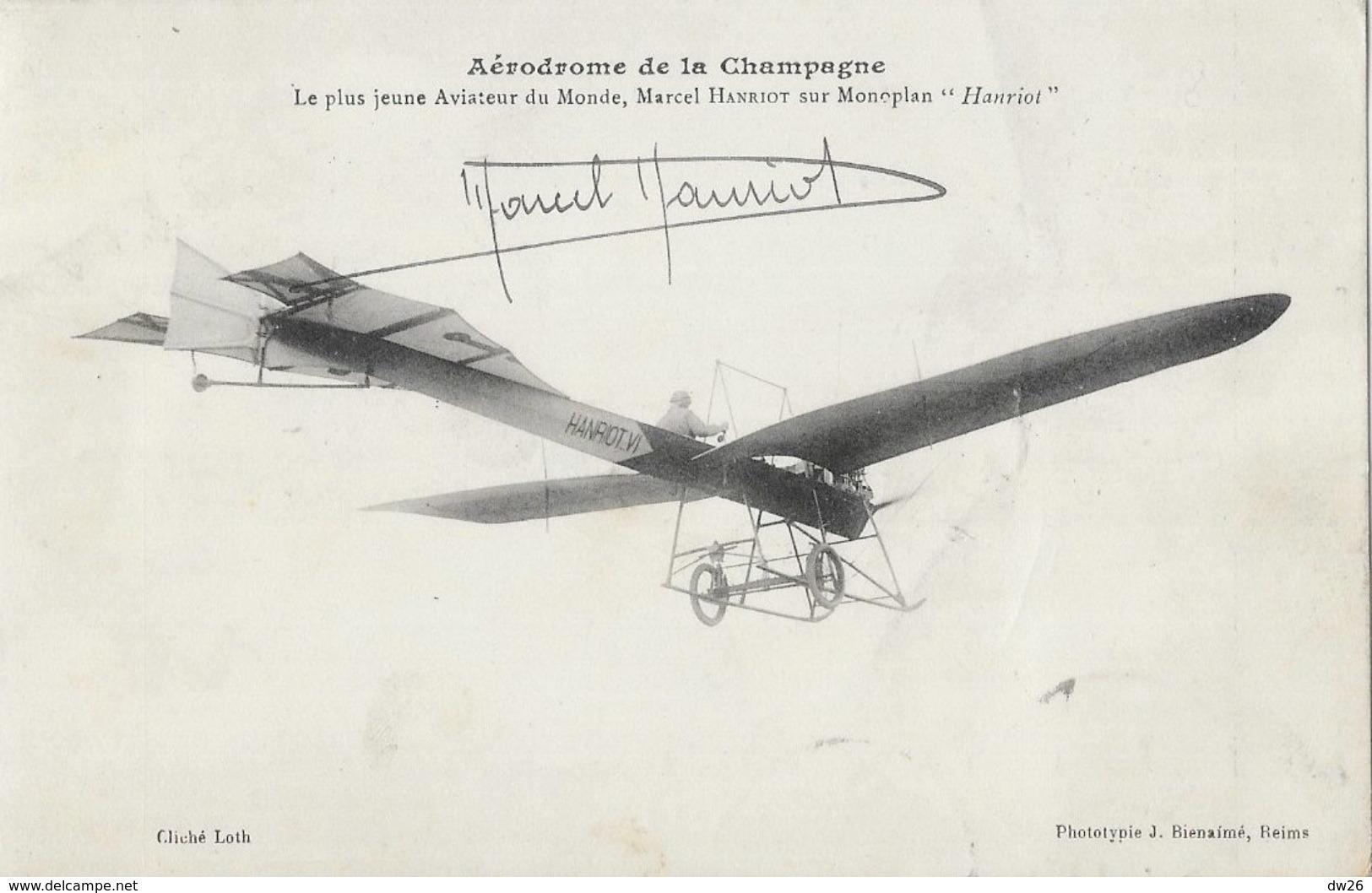 Aérodrome De Champagne, Le Jeune Aviateur Hanriot Sur Son Monoplan, Carte écrite Et Dédicacée Par Le Pilote - ....-1914: Précurseurs