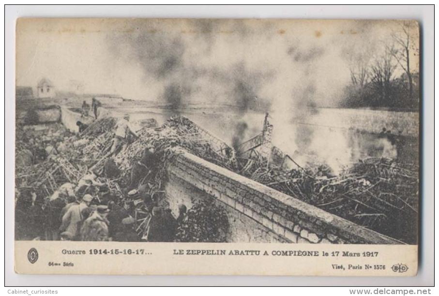 LE ZEPPELIN ABATTU A COMPIÈGNE Le 17 Mars 1917 - Animée - Guerre 1914-18