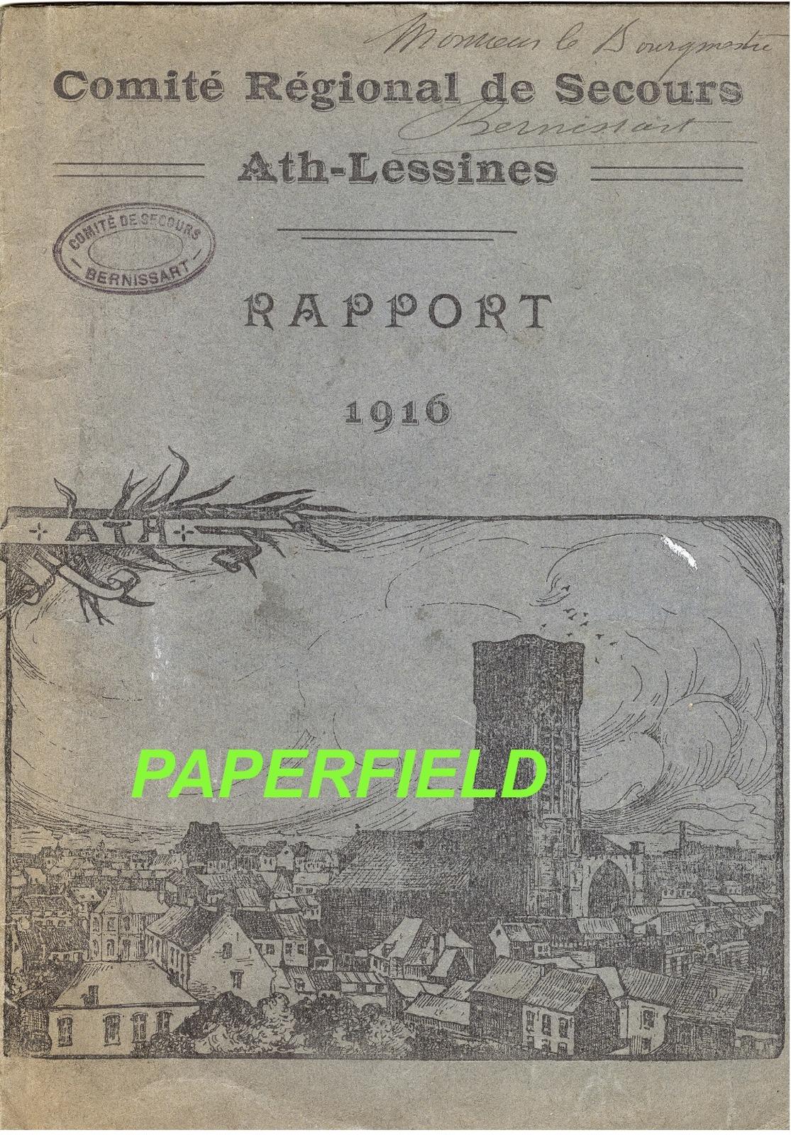 Comité Régional De Secours -ATH-LESSINES- Rapport 1916 - Exemplaire De BERNISSART- Concerne 74 Communes (V. Texte) - Historical Documents