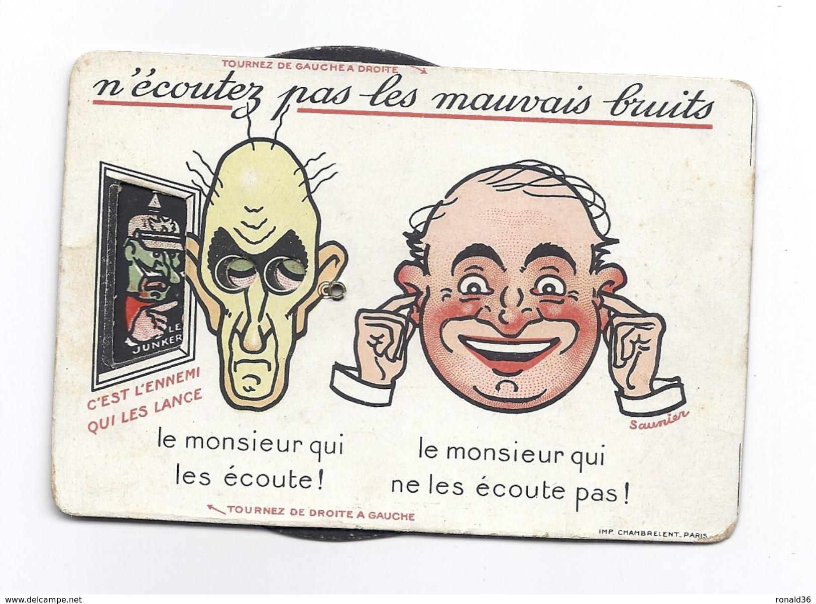 Car N ECOUTEZ PAS LES MAUVAIS BRUITS  Illustrateur SAUNIER Illustration GUILLAUME II LE JUNKER LE TURC HINDENBOURG ..... - Patriottisch