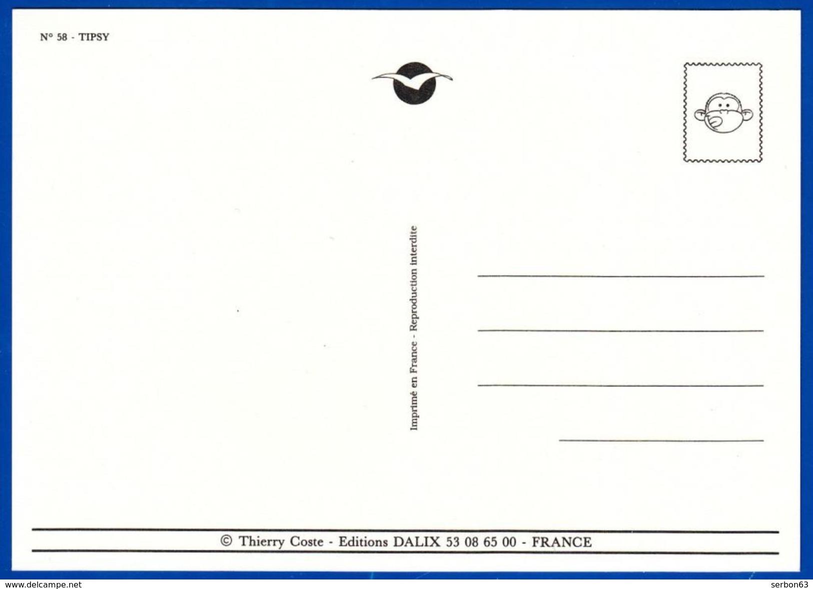 HUMORISTIQUE ILLUSTRATEUR TEE THIERRY COSTE N° 58 TIPSY CARTE POSTALE MODERNE EDITIONS DALIX - NOTRE SITE Serbon63 - Illustrateurs & Photographes