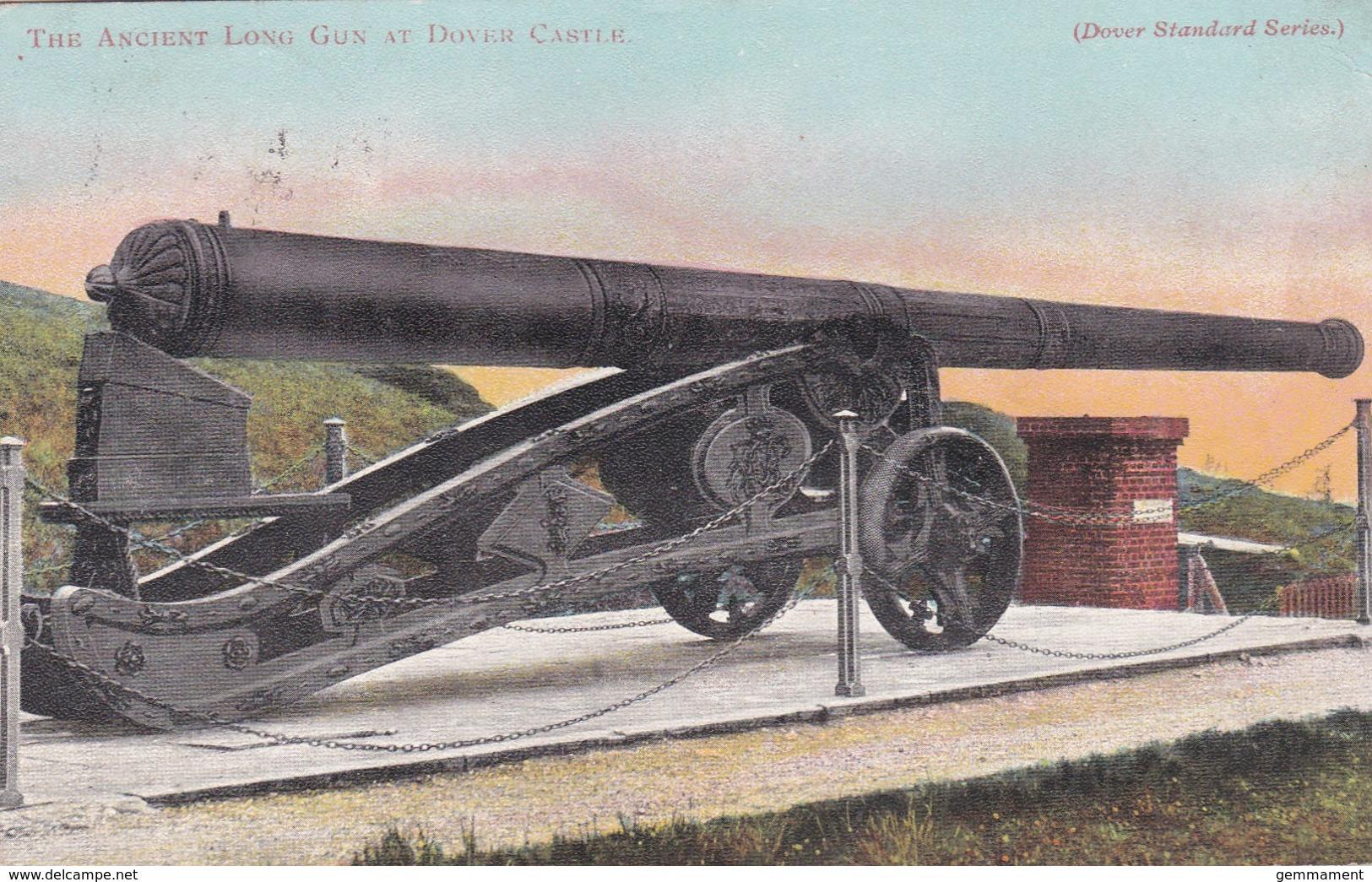 DOVER - THE ANCIENT LONG GUN AT DOVER CASTLE - Dover