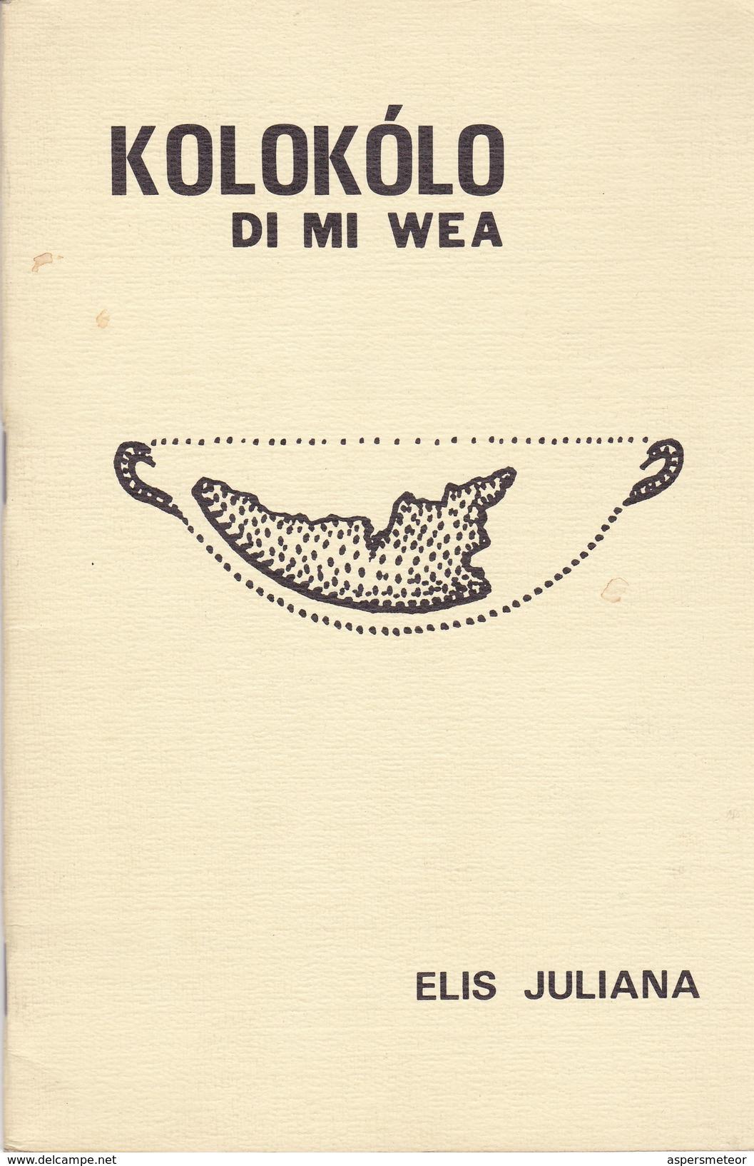 KOLOKOLO DI MI WEA. ELIS JULIANA. 1977, 32 PAG. -BLEUP - Poetry