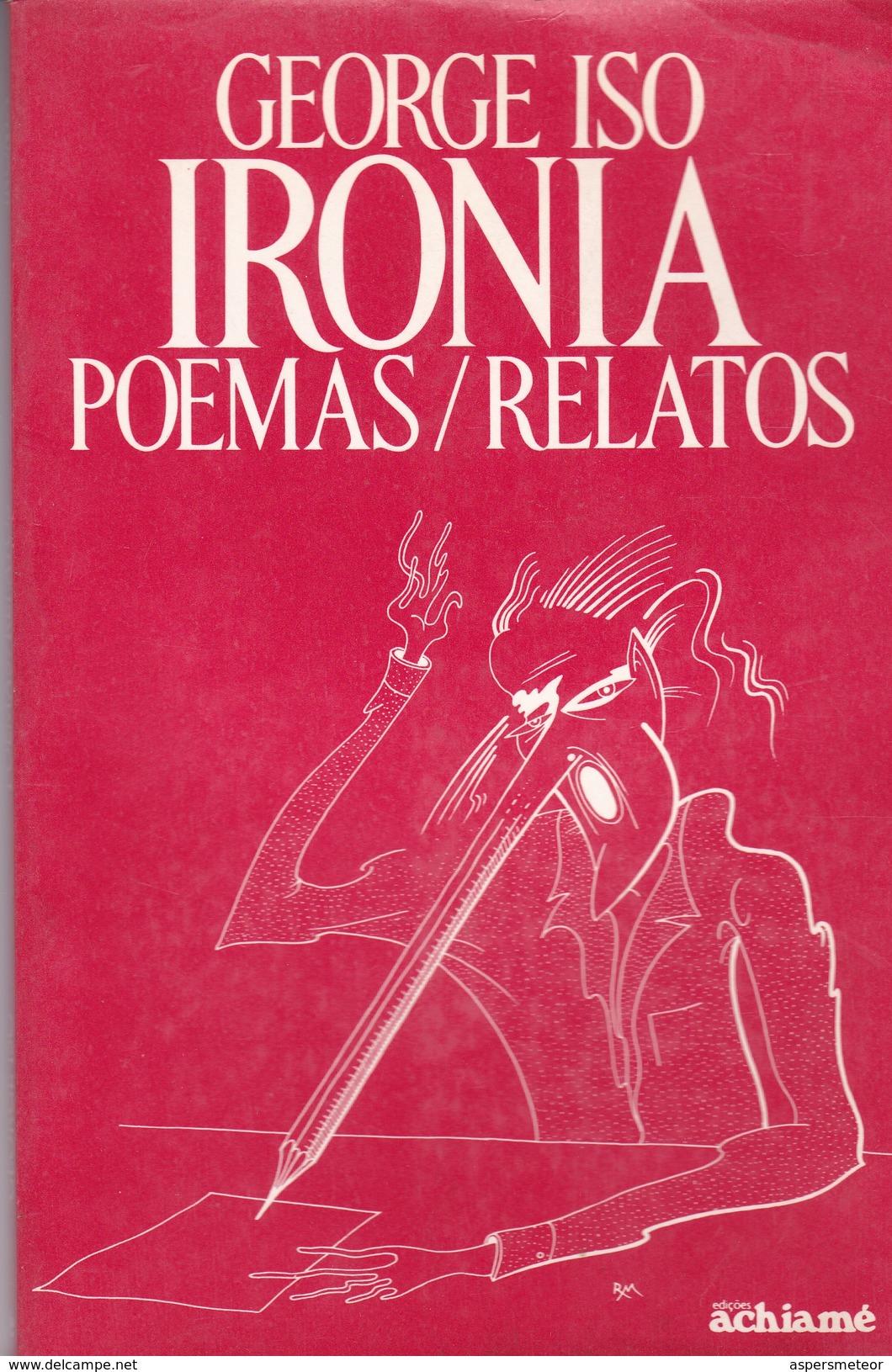 IRONIA. GEORGE ISO. ED ACHIAME. 1984, 104 PAG.-BLEUP PORTUGUESE - Poetry