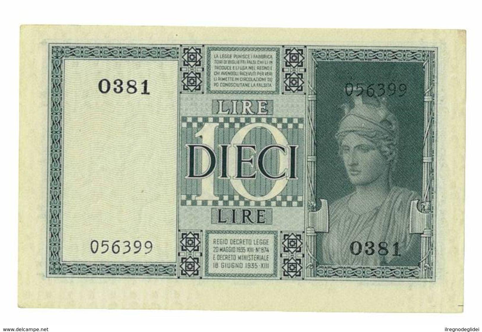 REGNO D'ITALIA - 10 LIRE IMPERO - DECRETO 1938 XVII - FIOR DI STAMPA - GRASSI,COLLARI,PORENA - 0381 - 056399 - [ 1] …-1946 : Kingdom