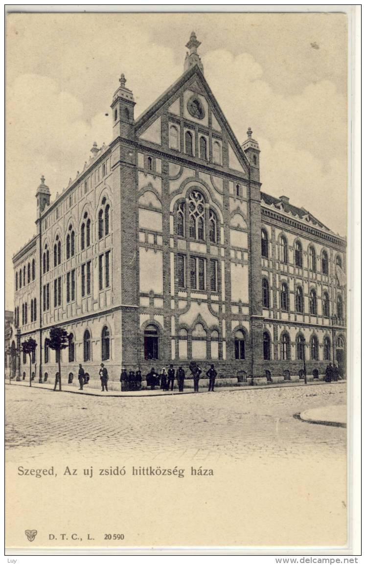 SZEGED  HUNGARY AZ U ZSIDÓ HITTKÖRSÉG HÁZA  CA 1900 - Ungarn